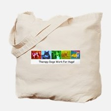 Therapy Dogs Work for Hugs! Tote Bag