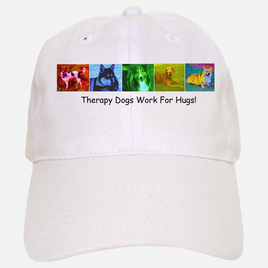 Therapy Dogs Work for Hugs! Baseball Baseball Cap