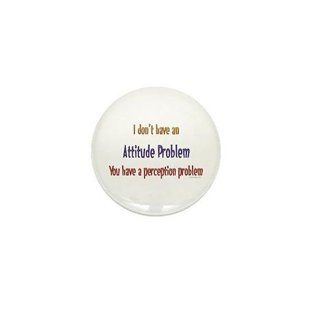 Attitude Problem Mini Button