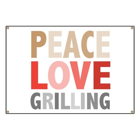 Peace Love Grilling Banner