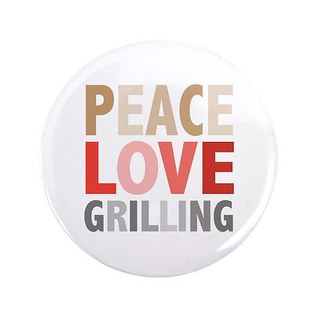 "Peace Love Grilling 3.5"" Button"