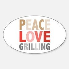 Peace Love Grilling Oval Decal