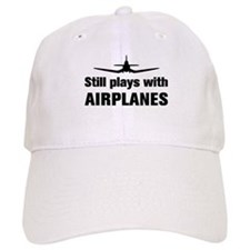Still plays with Airplanes-Co Baseball Cap