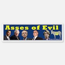 asses of evil Bumper Bumper Bumper Sticker