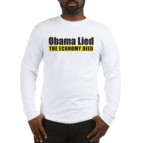 Obama Lied Economy Died Long Sleeve T-Shirt