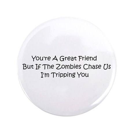 """If the zombies chase us 3.5"""" Button (100 pack)"""
