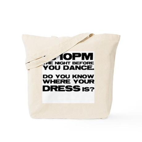 Do you know where your dress Tote Bag