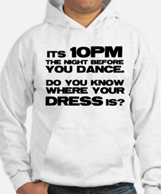 Do you know where your dress Hoodie