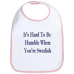 Its Hard To Be Humble Bib
