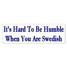 Its Hard To Be Humble Bumper Bumper Sticker