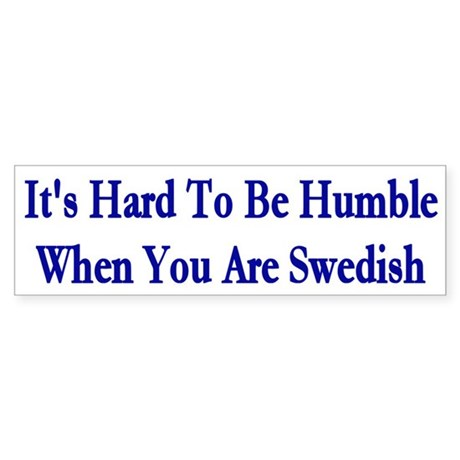 Its Hard To Be Humble Bumper Sticker
