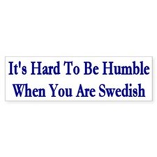 Its Hard To Be Humble Bumper Stickers