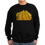 Good Day Sunshine Sweatshirt (dark)