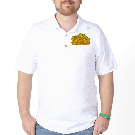 Good Day Sunshine Golf Shirt