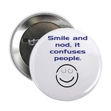 """Smile and Nod 2.25"""" Button"""