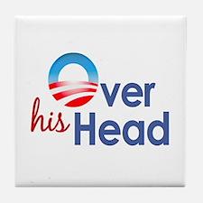 Obama Over His Head Tile Coaster
