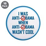 """I was Anti Obama 3.5"""" Button (10 pack)"""