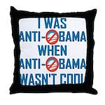 I was Anti Obama Throw Pillow