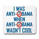 I was Anti Obama Mousepad