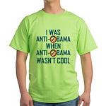 I was Anti Obama Green T-Shirt