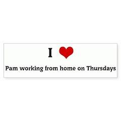 I Love Pam working from home Bumper Bumper Sticker