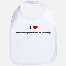 I Love Pam working from home Bib