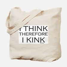 I think therefore I kink Tote Bag