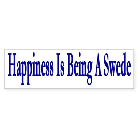 Happiness Is Being A Swede Bumper Sticker