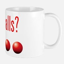 Got Dodge Balls? Mug