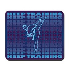 Keep Training Mousepad