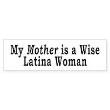 Wise Latina Mother Bumper Bumper Sticker