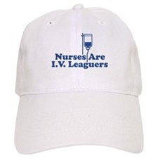 Nurses Are I.V. Leaguers Baseball Cap