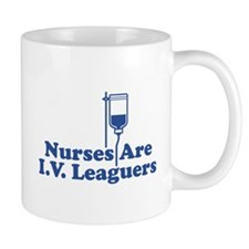 Nurses Are I.V. Leaguers Mug