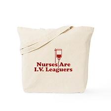 Nurses Are I.V. Leaguers Tote Bag