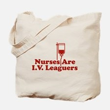 Nurses Are I.V. Leaguers Tote Bag