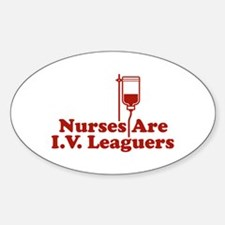 Nurses Are I.V. Leaguers Oval Decal