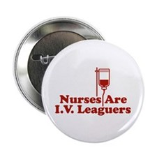 "Nurses Are I.V. Leaguers 2.25"" Button"