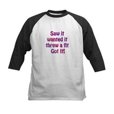 Saw it, wanted it, ... Tee