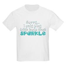 Play w/ boys that sparkle Girls T-Shirt