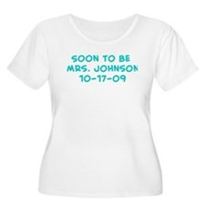 Soon to be Mrs. Johnson 10-17-09 T-Shirt