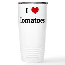 I Love Tomatoes Travel Mug