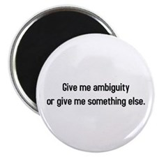 Give me Ambiguity Magnet