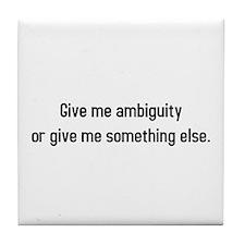 Give me Ambiguity Tile Coaster