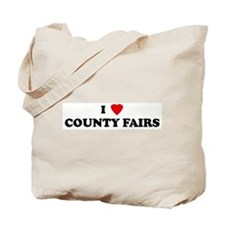 I Love COUNTY FAIRS Tote Bag