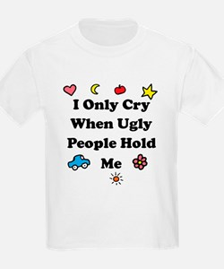 I Only Cry When Ugly People H T-Shirt