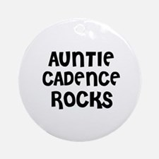 AUNTIE CADENCE ROCKS Ornament (Round)
