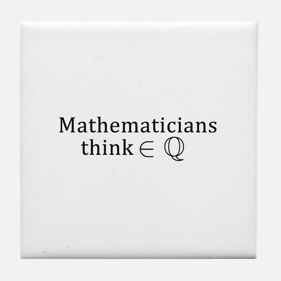 Mathematicians think rationally Tile Coaster