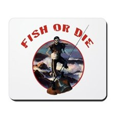 Fish Or Die Mousepad