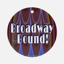Broadway Bound! Ornament (Round)