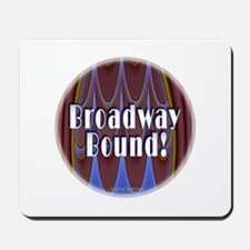 Broadway Bound! Mousepad
